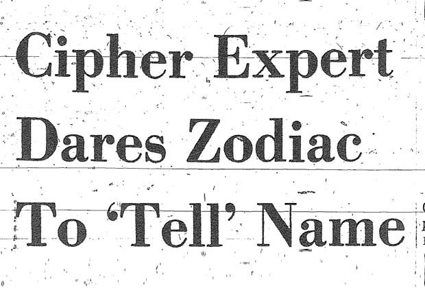 Cipher Expert Dares Zodiac To 'Tell' Name