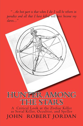 Hunter Among the Stars – A Critical Look at the Zodiac Killer as Serial Killer, Occultist, and Speller